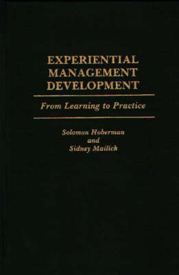 Experiential Management Development: From Learning to Practice (Hardback)