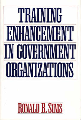 Training Enhancement in Government Organizations (Hardback)