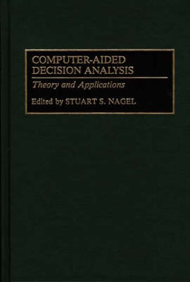 Computer-Aided Decision Analysis: Theory and Applications (Hardback)