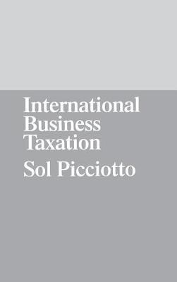 International Business Taxation: A Study in the Internationalization of Business Regulation (Hardback)