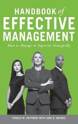 Handbook of Effective Management: How to Manage or Supervise Strategically (Hardback)