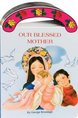 Our Blessed Mother (Hardback)