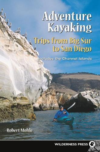 Adventure Kayaking: Big Sur to San Diego: Big Sur to San Diego - Adventure Kayaking (Paperback)