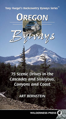 Oregon Byways: 75 Scenic Drives in the Cascades and Siskuiyous, Canyons and Coast (Paperback)