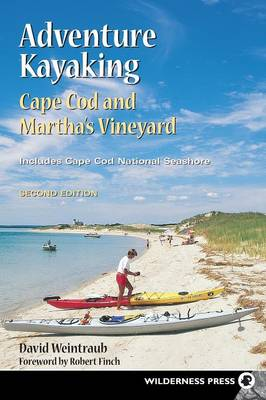 Adventure Kayaking: Cape Cod and Marthas: Cape Cod and Marthas - Adventure Kayaking (Paperback)