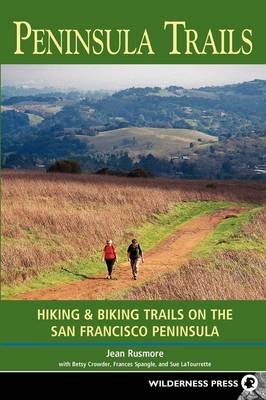 Peninsula Trails: Hiking and Biking Trails on the San Francisco Peninsula (Paperback)