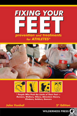 Fixing Your Feet: Prevention and Treatments for Athletes (Paperback)