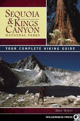 Sequoia and Kings Canyon National Parks: Your Complete Hiking Guide (Paperback)