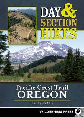 Day and Section Hikes Pacific Crest Trail: Oregon (Paperback)