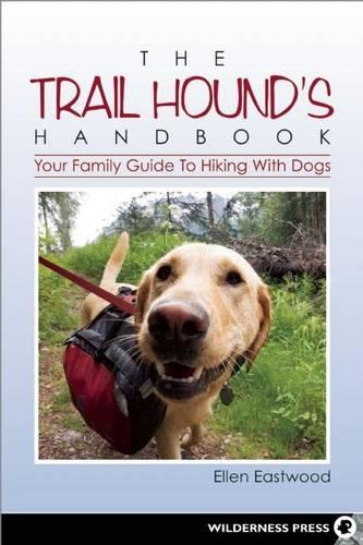 The Trail Hound's Handbook: Your Family Guide to Hiking with Dogs (Paperback)