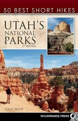 50 Best Short Hikes in Utah's National Parks - 50 Best Short Hikes (Paperback)