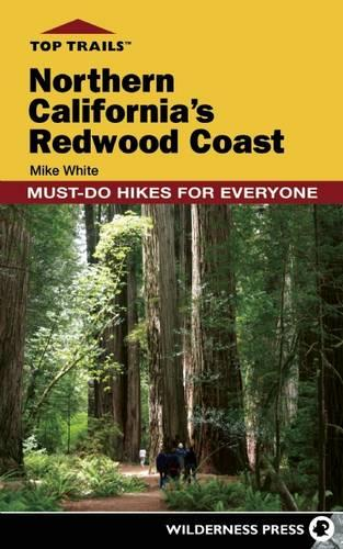 Top Trails: Northern California's Redwood Coast: Must-Do Hikes for Everyone - Top Trails (Paperback)