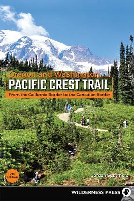 Pacific Crest Trail: Oregon and Washington: From the California Border to the Canadian Border - Pacific Crest Trail (Paperback)