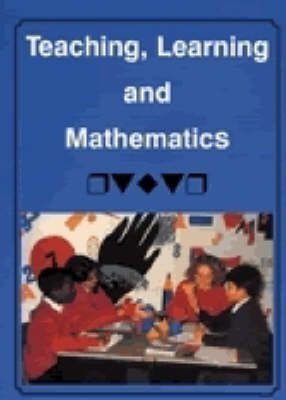 Teaching, Learning and Mathematics (Paperback)