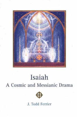 Isaiah: A Cosmic & Messianic Drama (Hardback)