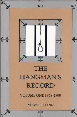 Hangman's Record: 1868-1899 v. 1 (Hardback)