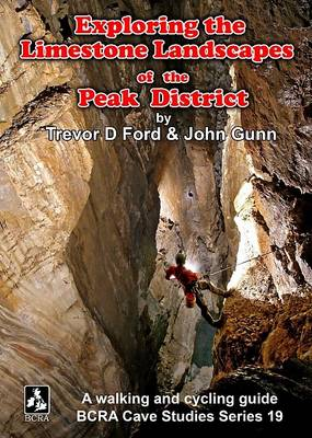 Exploring the Limestone Landscapes of the Peak District - Cave Studies No. 19 (Paperback)
