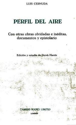 Perfil del Aire: Con otras obras olvidadas e ineditas, documentos y epistolario - Coleccion Tamesis: Serie B, Textos v. 11 (Paperback)