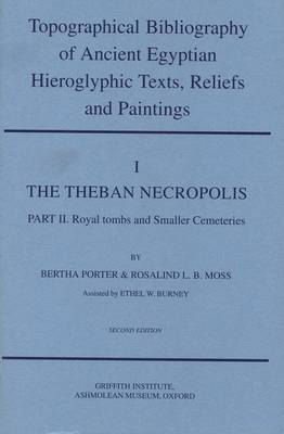 Topographical Bibliography of Ancient Egyptian Hieroglyphic Texts, Reliefs and Paintings. Volume I: The Theban Necropolis. Part I: Private Tombs: Second Edition, Revised and Augmented - Griffith Institute Publications Volume 0 (Hardback)