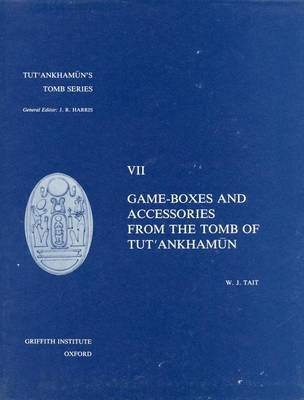 Game-Boxes and Accessories from the Tomb of Tut'ankhamun - Tut'ankhamun's Tomb Series Volume 7 (Hardback)
