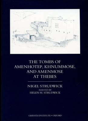 The Tombs of Amenhotep, Khnummose, and Amenmose at Thebes - Griffith Institute Publications Volume 0 (Hardback)