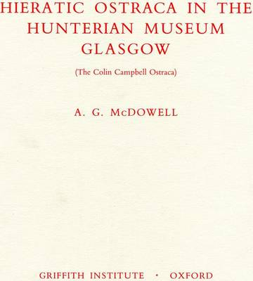 Hieratic Ostraca in the Hunterian Museum Glasgow: (The Colin Campbell Ostraca) - Griffith Institute Publications Volume 0 (Hardback)