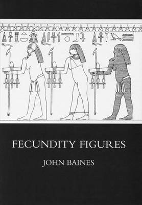 Fecundity Figures: Egyptian Personification and the Iconology of a Genre - Griffith Institute Publications Volume 0 (Hardback)