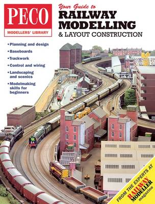 Your Guide to Railway Modelling & Layout Construction - PECO Modellers Library 1 (Paperback)