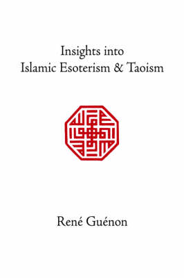 Insights into Islamic Esoterism and Taoism (Hardback)