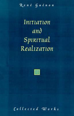 Initiation and Spiritual Realization (Hardback)