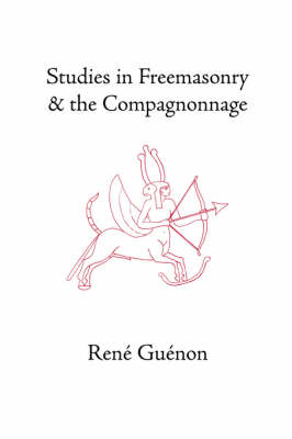 Studies in Freemasonry and the Compagnonnage (Hardback)