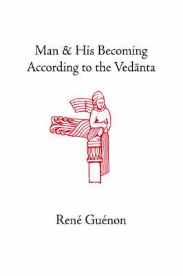 Man and His Becoming According to the Vedanta (Hardback)