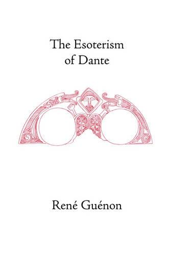 The Esoterism of Dante - Collected Works of Rene Guenon (Paperback)
