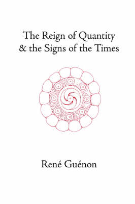 The Reign of Quantity and the Signs of the Times (Paperback)