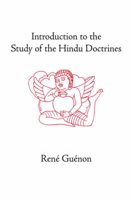 Introduction to the Study of the Hindu Doctrines - Collected Works of Rene Guenon (Hardback)