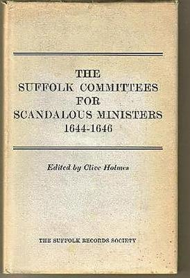 Suffolk Committees for Scandalous Ministers 1644-46 - Suffolk Records Society v. 13 (Hardback)