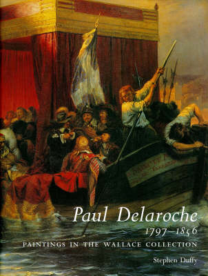 Paul Delaroche 1797-1856: Paintings in the Wallace Collection (Paperback)