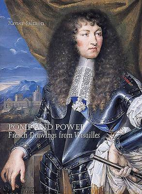 Pomp and Power: Drawings from Versailles (Paperback)