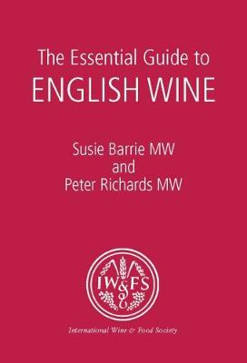 The Essential Guide to English Wine - IWFS Monographs 19 (Paperback)