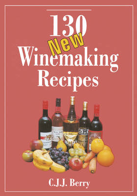 130 New Winemaking Recipes (Paperback)