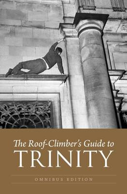 The Roof-Climber's Guide to Trinity - Omnibus (Paperback)