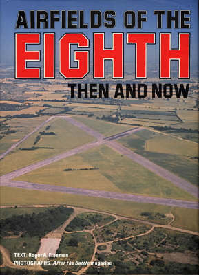 Airfields of the Eighth: Then and Now - After the Battle S. (Hardback)