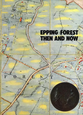 Epping Forest Then and Now (Hardback)