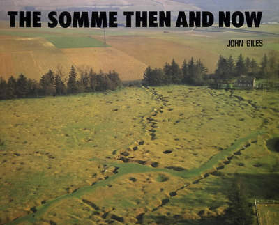 The Somme: Then and Now (Hardback)