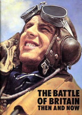The Battle of Britain: Then and Now (Hardback)