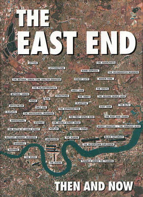The East End Then and Now (Hardback)
