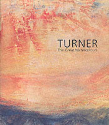 Turner: The Great Watercolours (Hardback)