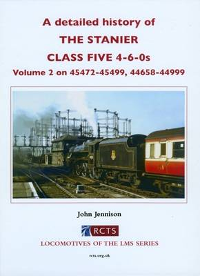 A Detailed History of the Stanier Class Five 4-6-0s: Volume 2 (Hardback)