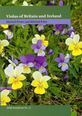 Violas of Britain and Ireland - BSBI Handbooks 17 (Paperback)