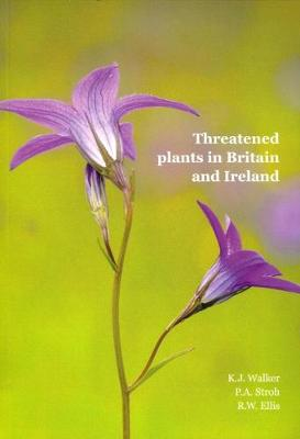Threatened Plants in Britain and Ireland: Results of a sample survey, 2008-2013 (Paperback)